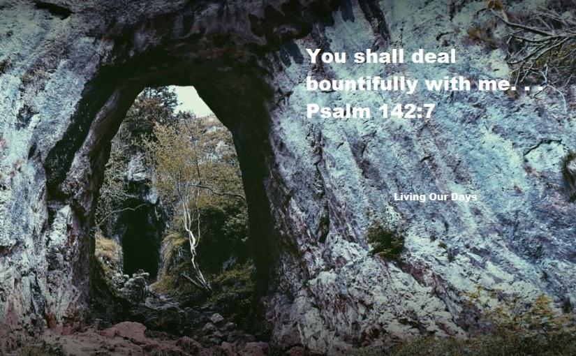 Sunday Scripture ~ Psalm142:7