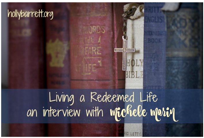 Living a Redeemed Life — A Conversation with Michele Morin