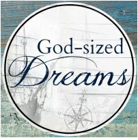 God-sized Dreams