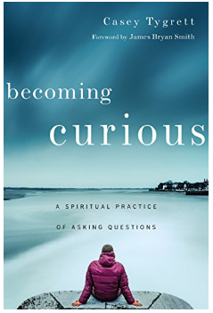 The Spiritual Practice of Curiosity