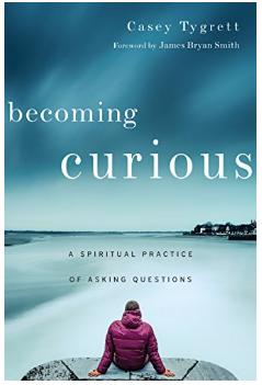 The Spiritual Practice ofCuriosity