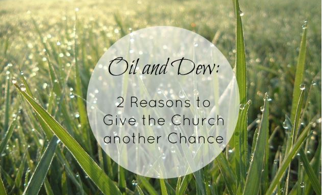 Two Reasons to Give the Church Another Chance