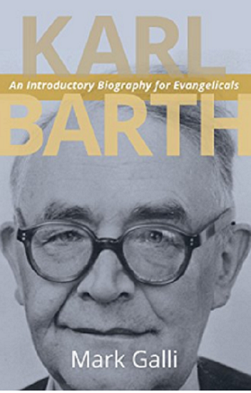 The Life and Theology of Karl Barth