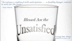 8 Blessings of the Unsatisfied Life