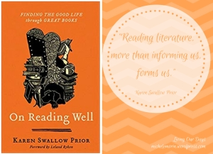 """Reading literature, more than informing us, forms us."" Karen Swallow Prior"