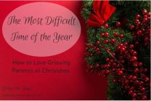 The Most Difficult Time of the Year--Celebrating Christmas in a Season of Loss