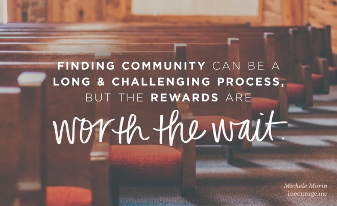 "Are you looking for ""the perfect church?"" Finding community can be challenging, but the rewards are worth the wait."