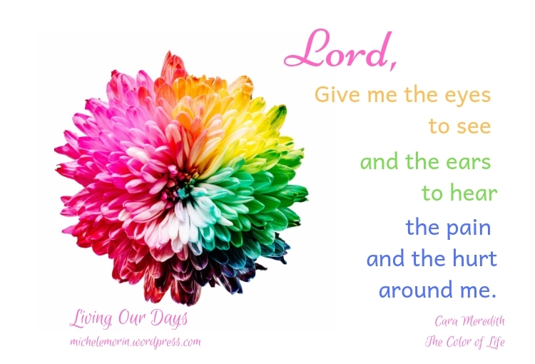 May God help us to find a fresh way of seeing the world--with all its many colors.