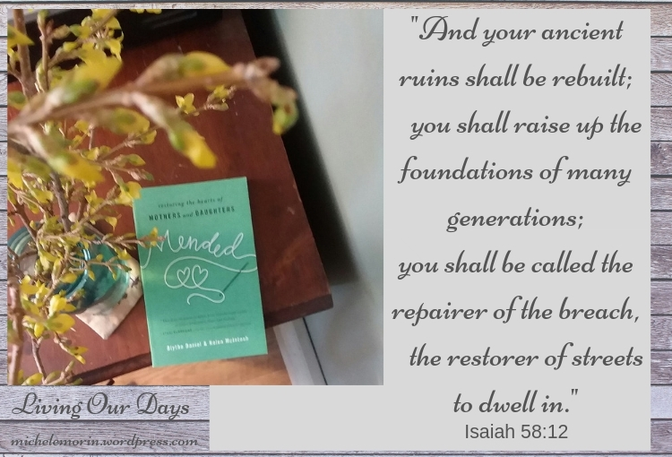 No matter where your mother/daughter relationship has been, the path leading forward can encompass rebuilding, restoration, and repair.