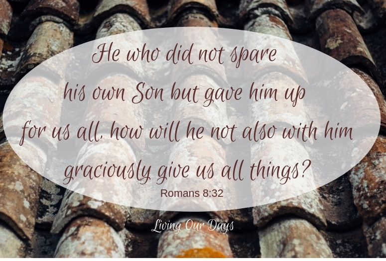"""""""He who did not spare his own Son butgave him up for us all, how will he not also with him graciously give us all things?"""" (Romans 8:32) Having gone to such lengths already, what would God NOT do to win your heart?"""