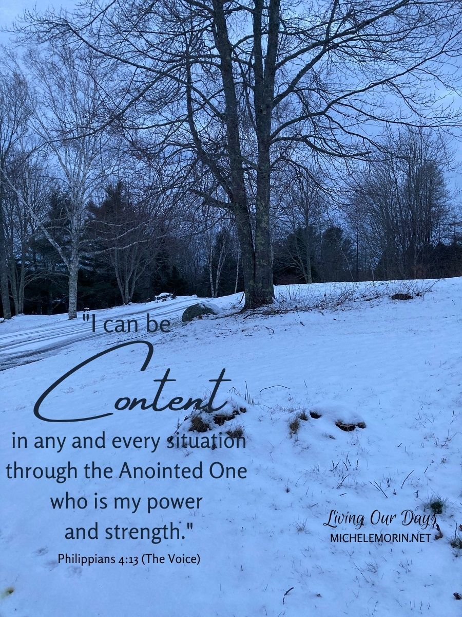 """I can be content in any and every situation through the Anointed One who is my power and strength"" (Philippians 4:13)."