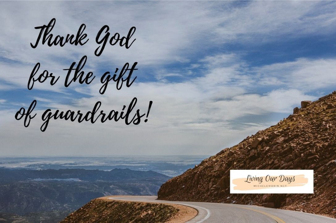 Thanks God for the gift of guardrails!